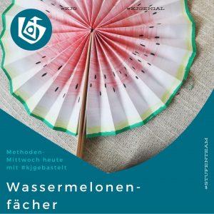 WassermelonenfächerHier PDF runterladen
